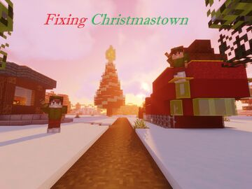 Fixing Christmastown Minecraft Map & Project