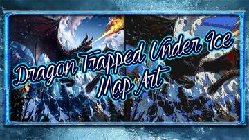 Dragon Trapped Under Ice Map Art Minecraft Map & Project