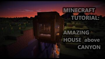AMAZING HOUSE above CANYON Minecraft Map & Project