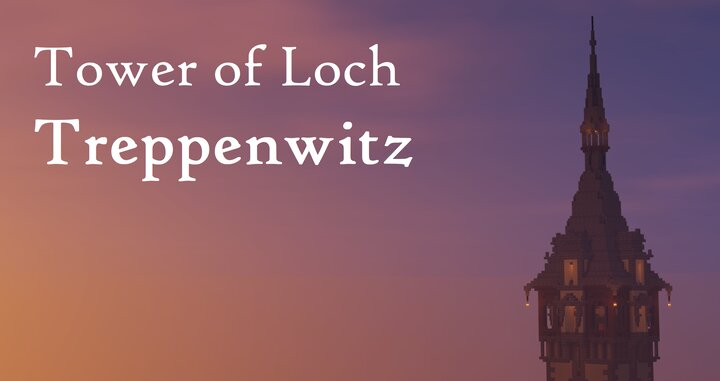 Welcome to the Tower Loch Treppenwitz