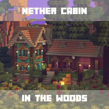 Nether Cabin in the Woods Minecraft Map & Project