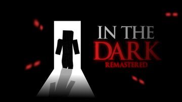 In The Dark - Remastered [Horror Map] Minecraft Map & Project