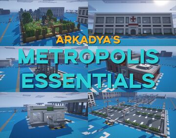Arkadya's Metropolis Essentials Minecraft Map & Project