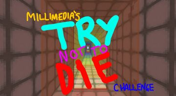 MILLIMEDIA's Try not to Die challenge Minecraft Map & Project