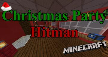 Christmas Party Hitman [1.16.4] Minecraft Map & Project