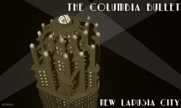 The Columbia Bullet | Columbia | New Lapusia City Minecraft Map & Project