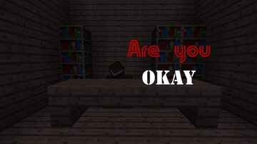 Are you okay Minecraft Map & Project