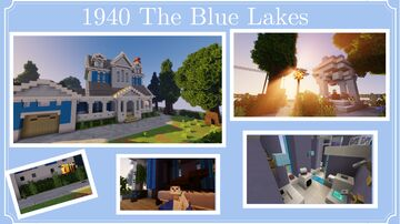 1940 The Blue Lakes Minecraft Map & Project