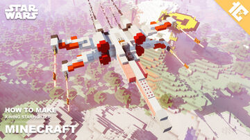 Star Wars | X-Wing Starfighter Minecraft Map & Project