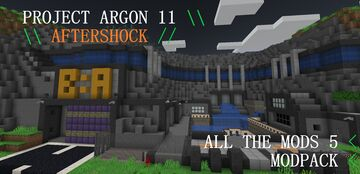 ALL THE MODS 5 | PROJECT ARGON 11 AFTERSHOCK [Zone B] (Tank & Modpack Update) Minecraft Map & Project