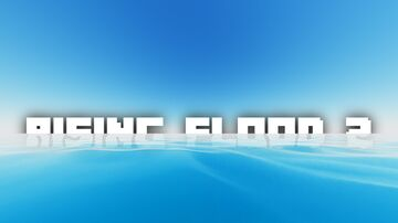 The Rising Flood 2 Minecraft Map & Project