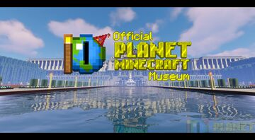 The Official Planet Minecraft Museum! (Planet Minecraft 10 Year Anniversary Event) Minecraft Map & Project