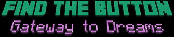 Find The Button: Gateway to Dreams Minecraft Map & Project