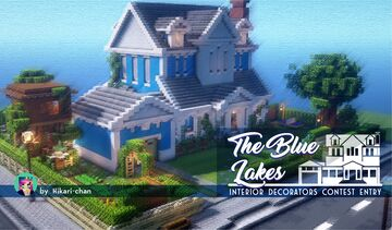 The Blue Lakes - Interior Decorators Contest Entry Minecraft Map & Project