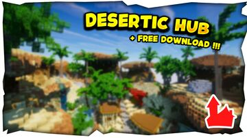 Desertic Hub + FREE DOWNLOAD ! Minecraft Map & Project