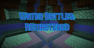 Water Battles: Remastered Minecraft Map & Project