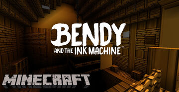 Bendy And The Ink Machine - Chapter One And Two Minecraft Map & Project