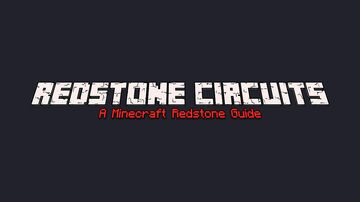 Redstone Circuits - A Minecraft Redstone Guide Minecraft Map & Project