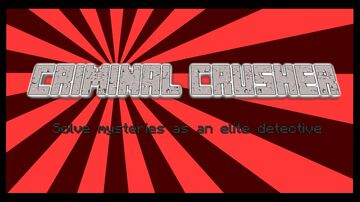 Criminal Crusher - Solve Mysteries Minecraft Map & Project