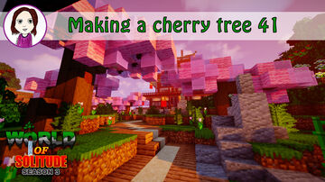 Making a cherry tree in survival | 41 World of Solitude S3 | Minecraft Minecraft Map & Project