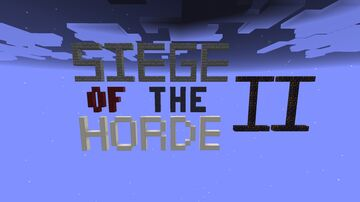 Siege of the Horde II [1.16.4] Minecraft Map & Project
