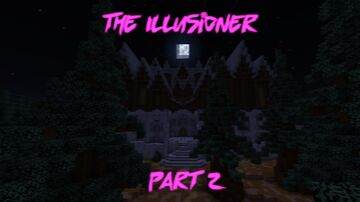 The Illusioner Part 2 Minecraft Map & Project