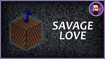 Savage Love by Jason Derulo & Jawsh 685 | Minecraft Note Block Song Minecraft Map & Project