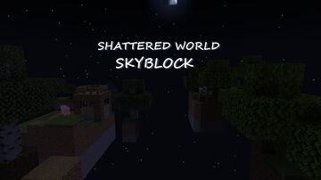 Shattered World SkyBlock Minecraft Map & Project