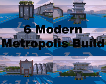 6 Modern Metropolis Builds Minecraft Map & Project