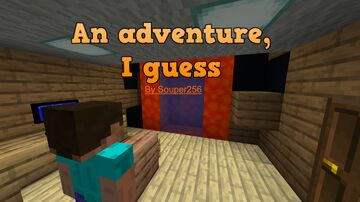 An Adventure, I Guess Minecraft Map & Project