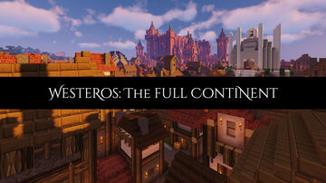 Westeros: The Complete Continent Minecraft Map & Project