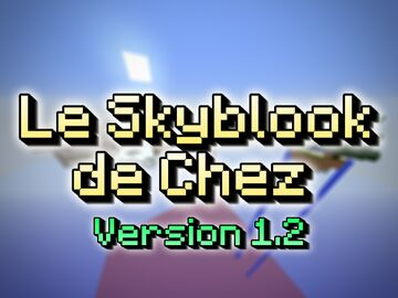 Le Skyblook de Chez ---UPDATED AGAIN--- Minecraft Map & Project