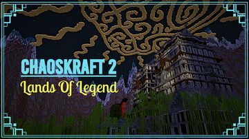 [CTM] ChaosKraft 2: Lands Of Legend Minecraft Map & Project