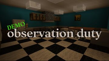 Observation Duty DEMO(Update#2) Minecraft Map & Project