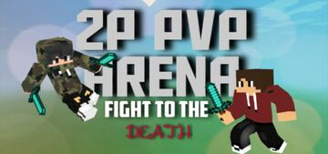 2P PVP Arena Minecraft Map & Project