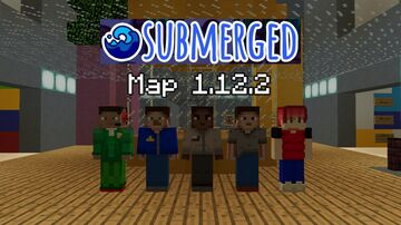 Submerged map (provisoire/working) | 1.12.2 Minecraft Map & Project