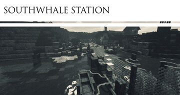 Southwhale Station [Conquest Reforged] Minecraft Map & Project