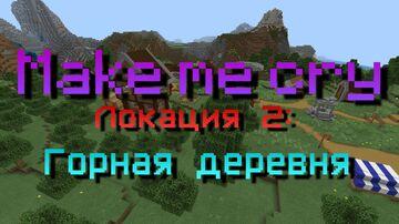 Make me cry: локация Горная деревня Minecraft Map & Project