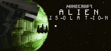 Minecraft: ALIEN ISOLATION Minecraft Map & Project