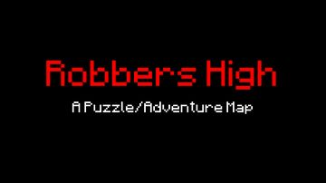Robbers High Minecraft Map & Project