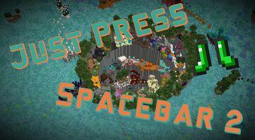 Just press Spacebar 2 Minecraft Map & Project