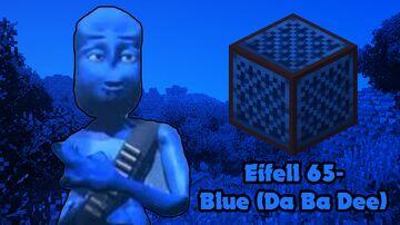 Eifell 65- Blue (Da Ba Dee) (Minecraft Cover) Minecraft Map & Project
