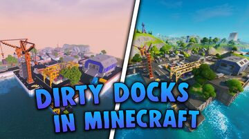 Fortnite - Dirty Docks Minecraft Map & Project