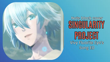 Singularity Project - Vivy: Fluorite Eye's Song ED - Minecraft Note Block Cover Minecraft Map & Project