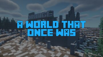 A World That Once Was Minecraft Map & Project