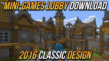 Minecraft 2016 (CLASSIC) Mini-Games Lobby Download (Bedrock) Minecraft Map & Project