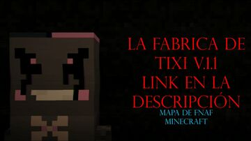 The Tixi Factory V1.1   Terror Minecraft Map   Inspired by Five Nights at Freddy's Minecraft Map & Project