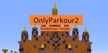 OnlyParkour2 Thatbyinnyu Temple (1.16.5 - 1.17.1) Minecraft Map & Project