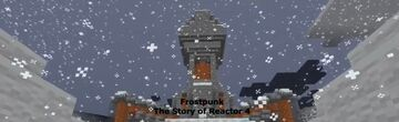 The Story of Reactor 4- A Minecraft Adventure Map [Inspired by Frostpunk] Minecraft Map & Project
