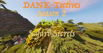 D.A.N.K Tectives Season 2 Case 3: Safari Secrets Minecraft Map & Project